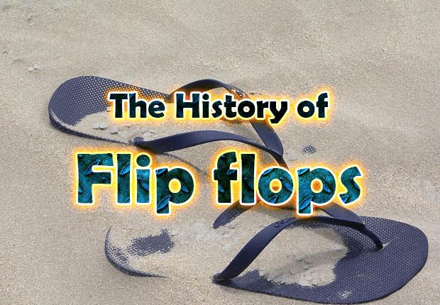 The History of Flip flops