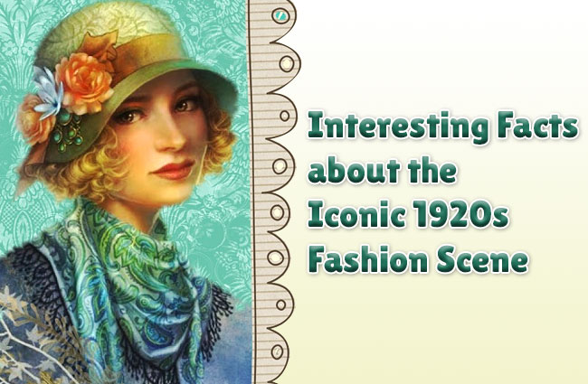 Interesting Facts about the Iconic 1920s Fashion Scene